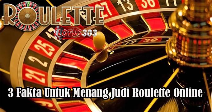 3 Fakta Untuk Menang Judi Roulette Online