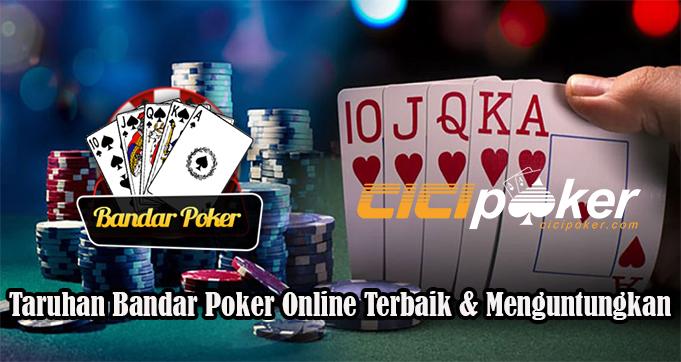 Taruhan Bandar Poker Online Terbaik & Menguntungkan